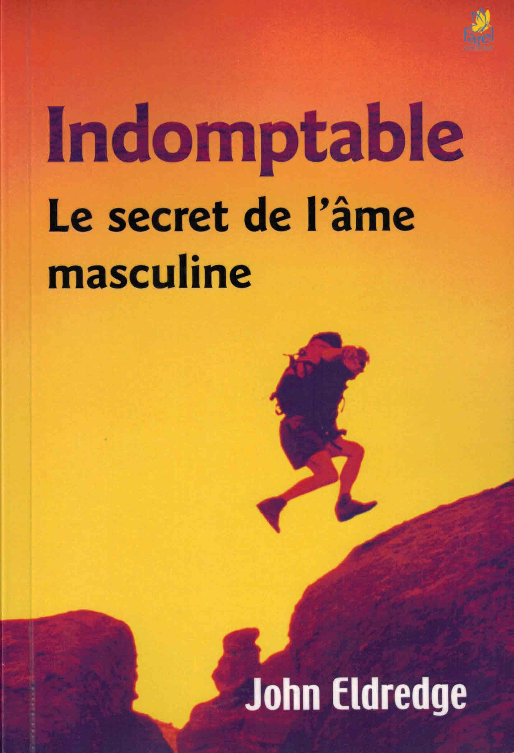 Indomptable - Le secret de l'âme masculine