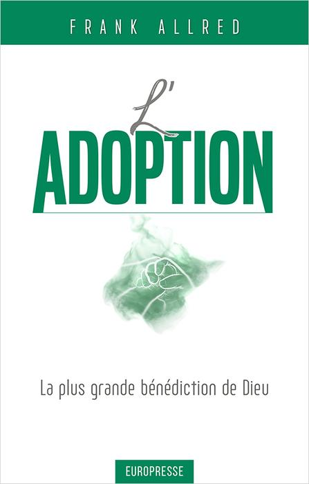 L'adoption - La plus grande bénédiction de Dieu