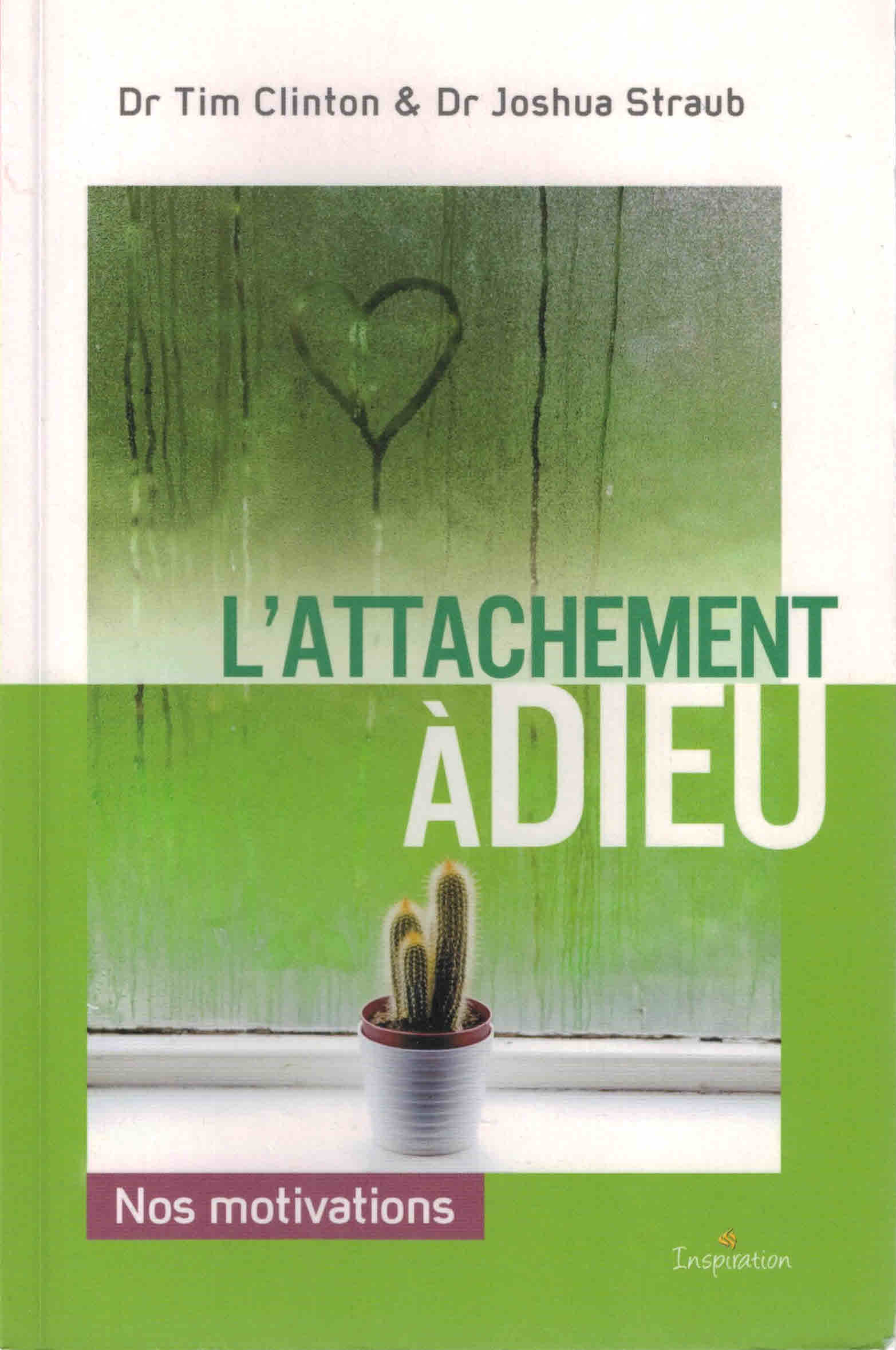 L'attachement à Dieu - Nos motivations