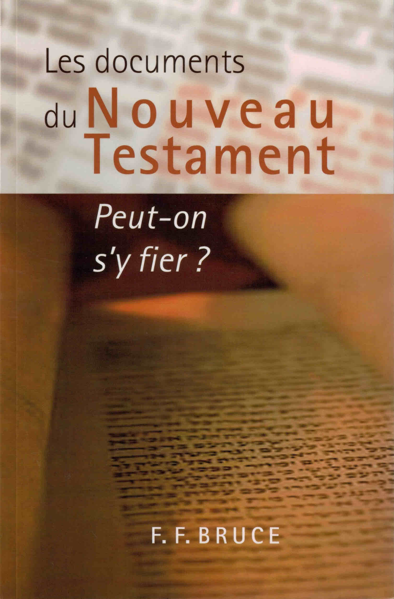 Les documents du Nouveau Testament peut-on s'y fier ?