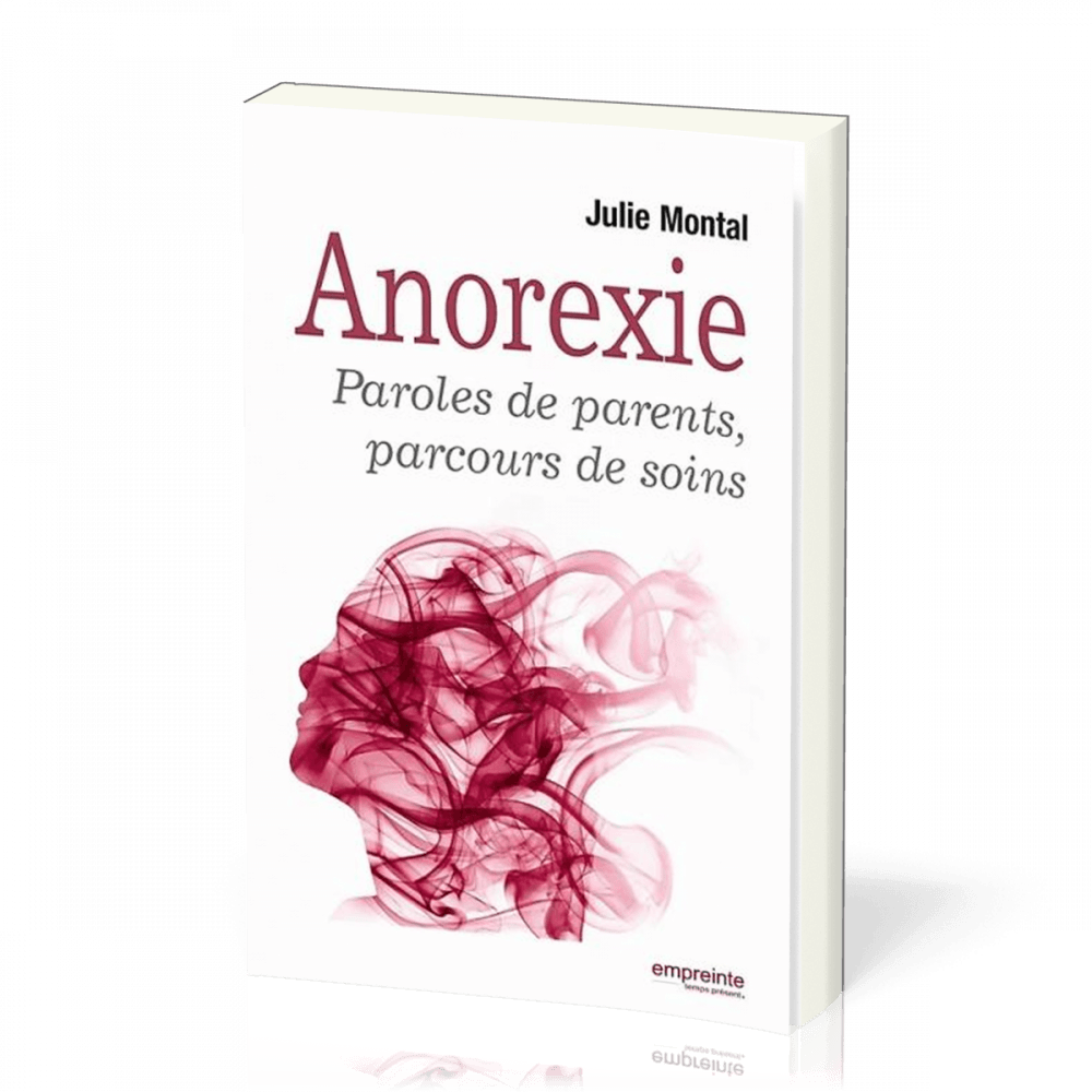 Anorexie - Paroles de parents, parcours de soins