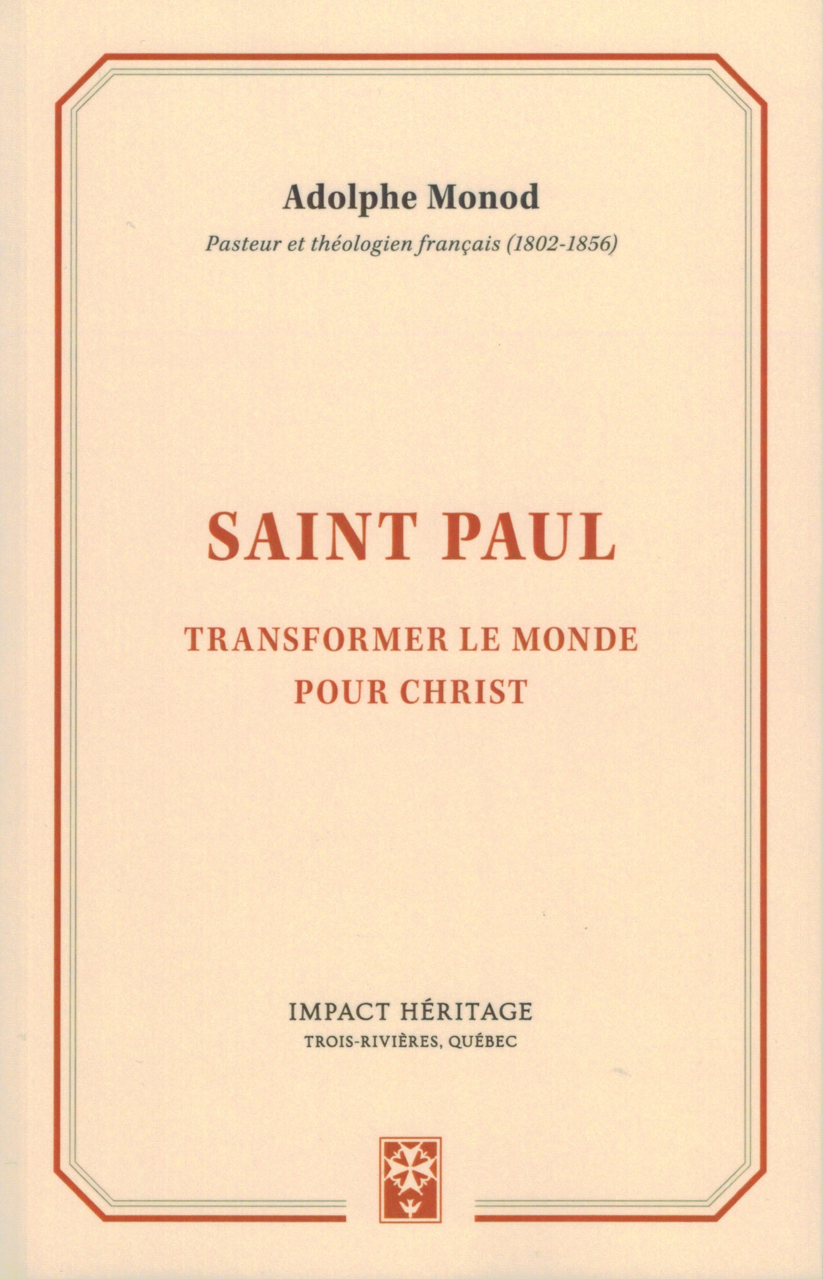 Saint Paul - Transformer le monde pour Christ